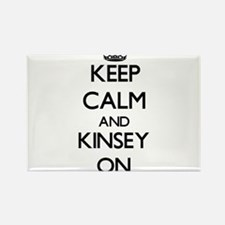 Keep Calm and Kinsey ON Magnets