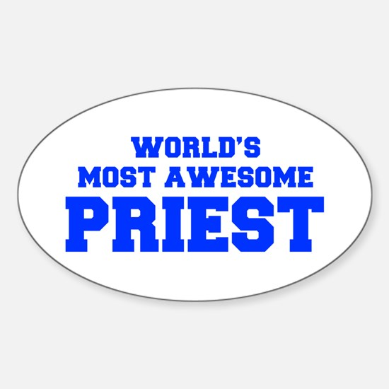 WORLD'S MOST AWESOME Priest-Fre blue 600 Decal