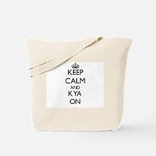 Keep Calm and Kya ON Tote Bag