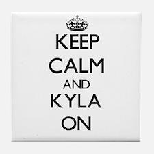 Keep Calm and Kyla ON Tile Coaster