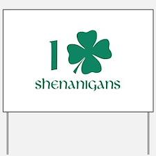 I Shamrock Shenanigans Yard Sign