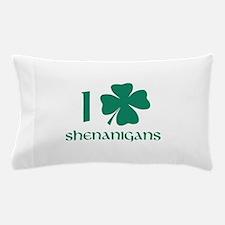 I Shamrock Shenanigans Pillow Case