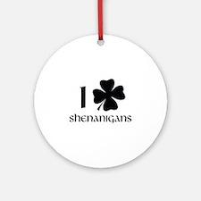I Shamrock Shenanigans Ornament (Round)