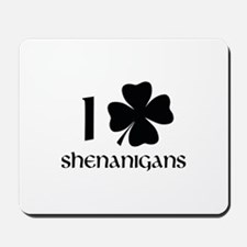 I Shamrock Shenanigans Mousepad