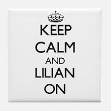 Keep Calm and Lilian ON Tile Coaster