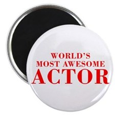 WORLDS MOST AWESOME Actor-Bod red 300 Magnets