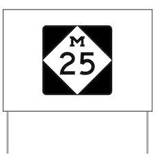 M-25, Michigan Yard Sign
