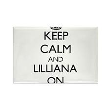 Keep Calm and Lilliana ON Magnets