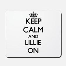 Keep Calm and Lillie ON Mousepad