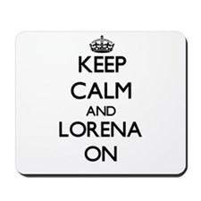 Keep Calm and Lorena ON Mousepad