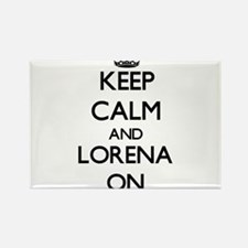 Keep Calm and Lorena ON Magnets