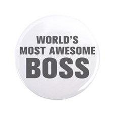 "WORLDS MOST AWESOME Boss-Akz gray 500 3.5"" Button"