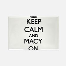 Keep Calm and Macy ON Magnets