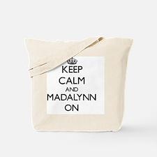 Keep Calm and Madalynn ON Tote Bag