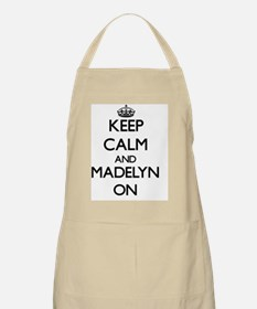 Keep Calm and Madelyn ON Apron