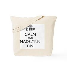 Keep Calm and Madelynn ON Tote Bag