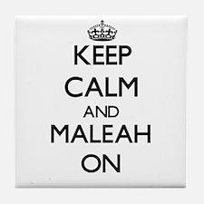 Keep Calm and Maleah ON Tile Coaster