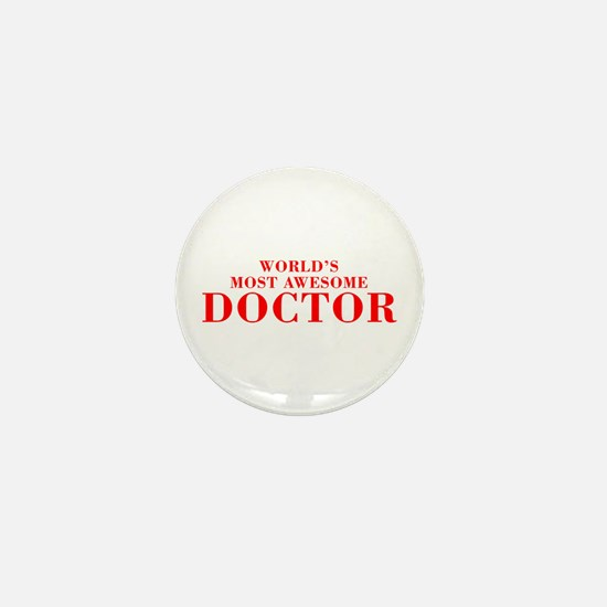 WORLDS MOST AWESOME Doctor-Bod red 300 Mini Button