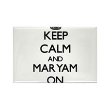 Keep Calm and Maryam ON Magnets