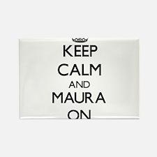 Keep Calm and Maura ON Magnets