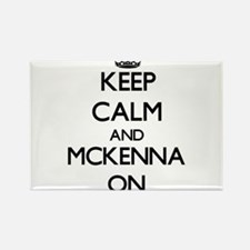 Keep Calm and Mckenna ON Magnets