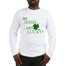 Be Irish Get Lucky Long Sleeve T-Shirt