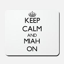 Keep Calm and Miah ON Mousepad