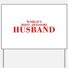 WORLDS MOST AWESOME Husband-Bod red 300 Yard Sign