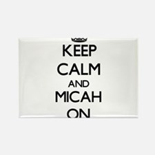 Keep Calm and Micah ON Magnets