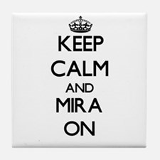 Keep Calm and Mira ON Tile Coaster