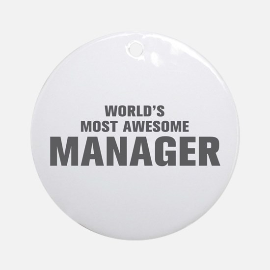 WORLDS MOST AWESOME Manager-Akz gray 500 Ornament