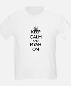 Keep Calm and Myah ON T-Shirt