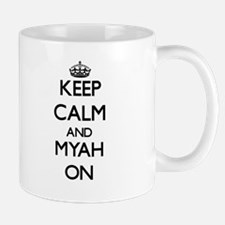 Keep Calm and Myah ON Mugs