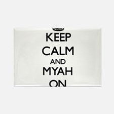 Keep Calm and Myah ON Magnets