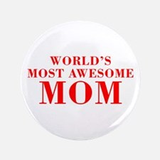 """WORLDS MOST AWESOME Mom-Bod red 300 3.5"""" Button"""