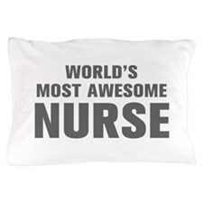 WORLDS MOST AWESOME Nurse-Akz gray 500 Pillow Case