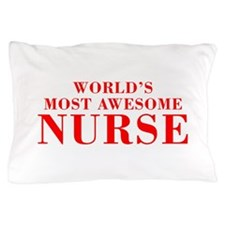 WORLDS MOST AWESOME Nurse-Bod red 300 Pillow Case