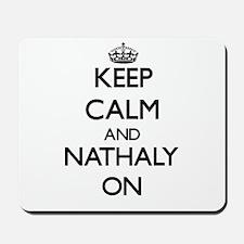 Keep Calm and Nathaly ON Mousepad
