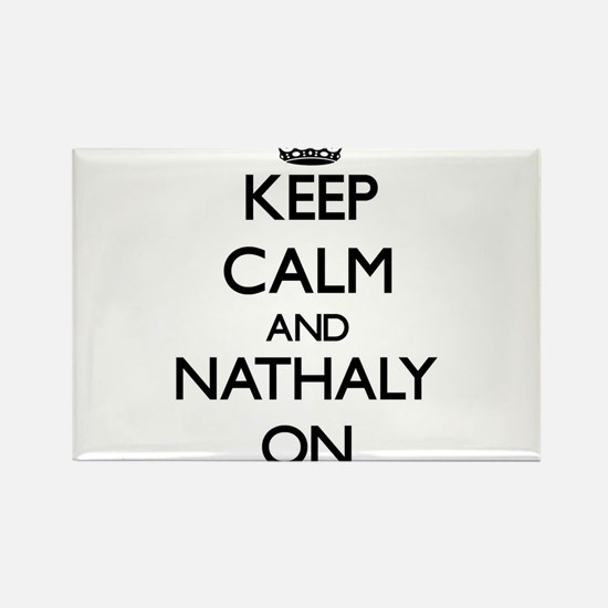 Keep Calm and Nathaly ON Magnets