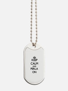 Keep Calm and Perla ON Dog Tags
