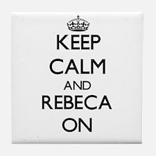 Keep Calm and Rebeca ON Tile Coaster
