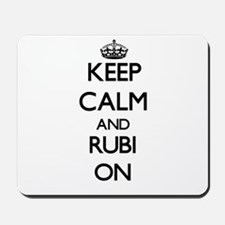 Keep Calm and Rubi ON Mousepad