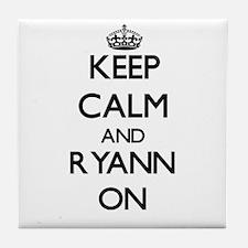 Keep Calm and Ryann ON Tile Coaster