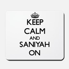 Keep Calm and Saniyah ON Mousepad