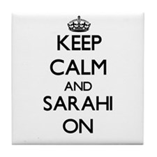 Keep Calm and Sarahi ON Tile Coaster