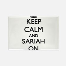 Keep Calm and Sariah ON Magnets