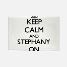 Keep Calm and Stephany ON Magnets