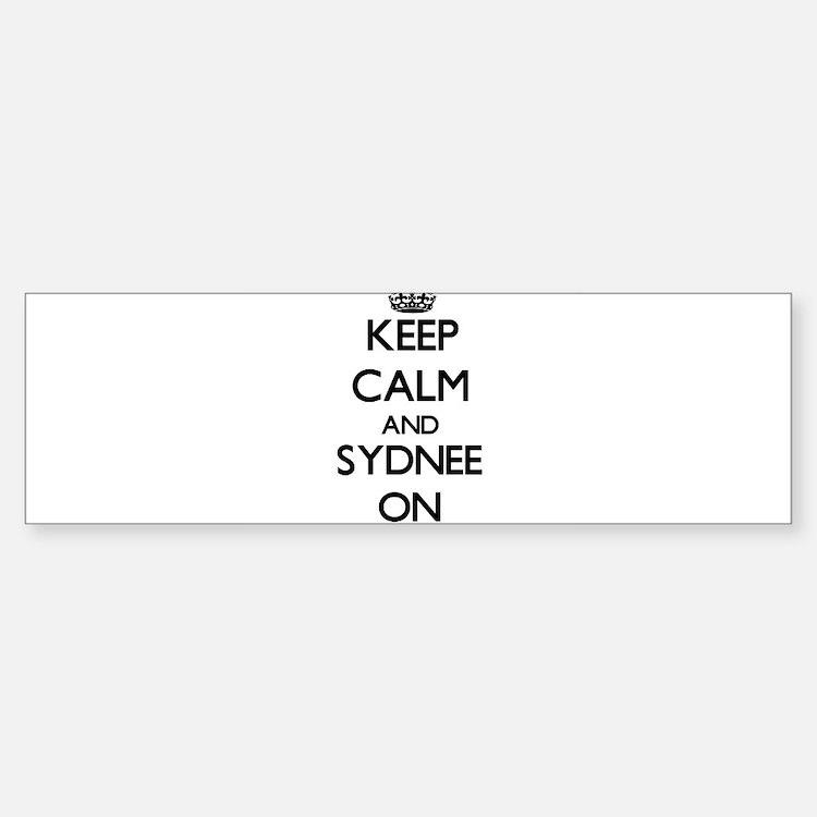 Keep Calm and Sydnee ON Bumper Bumper Bumper Sticker