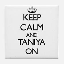 Keep Calm and Taniya ON Tile Coaster