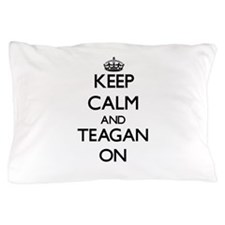 Keep Calm and Teagan ON Pillow Case